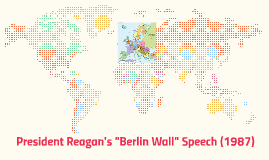 "President Reagan's ""Berlin Wall"" Speech"