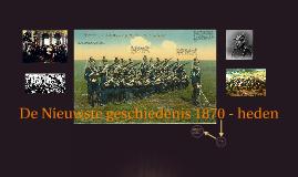 De Nieuwste geschiedenis 1870 - heden