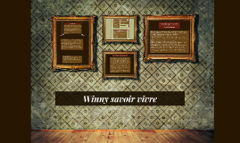 Copy of Winny savoir vivre
