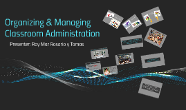 Copy of Organizing &Managing Classroom Administration