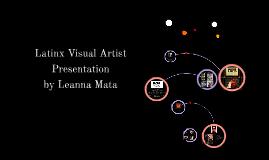 Latinx Visual Artist