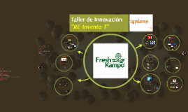 "Taller de Innovacion ""FRESHKAMPO RE intenta-T"""""