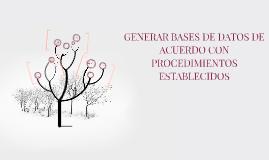 Generar bases de datos de acuerdo con procedimientos