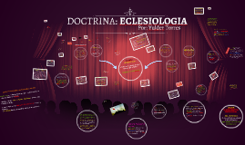 Copy of DOCTRINA III: ECLESIOLOGIA
