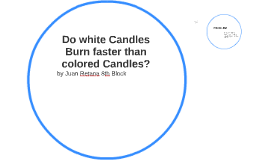 Do white Candles Burn faster than colored Candles? by juan retana ...