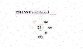 2014 SS Trend Report