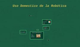 Uso Domestico de la Robótica