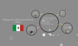 Copia de Copy of Enfoques de la Educación Física en México
