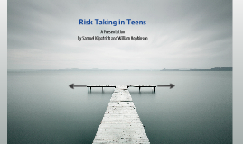 Risk Taking in Teens