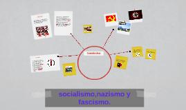 Copy of socialismo,nazismo y fascismo.