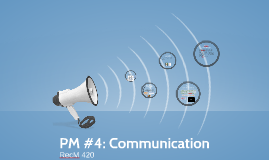 PM #4: Communication