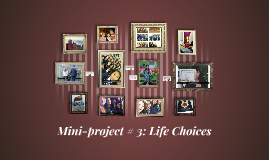 Mini-project # 3: Life Choices