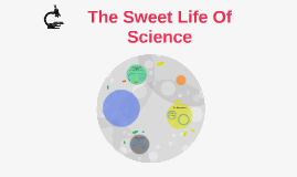 The Sweet Life Of Science