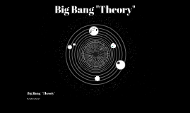 """Big Bang """"Theory"""""""