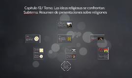 Capitulo 12/ Tema: Las ideas religiosas se confrontan