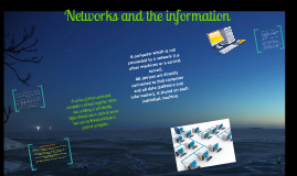 Networks and the information