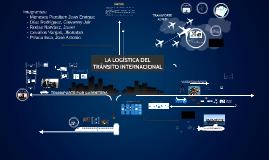 Copy of Logística de Tránsito Internacional