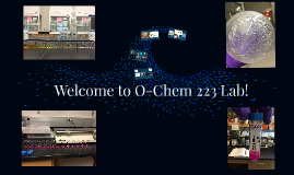 Welcome to O-Chem 222 Lab!