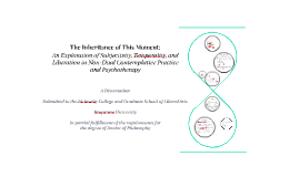The Inheritance of This Moment: An Exploration of Subjectivi