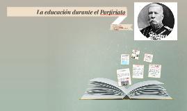 La educación durante el porfiriato