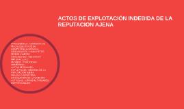ACTOS DE EXPLOTACIÓN INDEBIDA DE LA REPUTACION AJENA