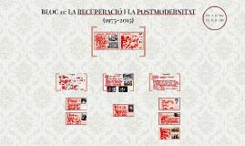 BLOC 11: LA RECUPERACIÓ I LA POSTMODERNITAT (1975-2015)