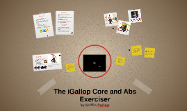 The iGallop Exerciser