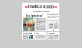 Copy of Proteccionismo en Colombia