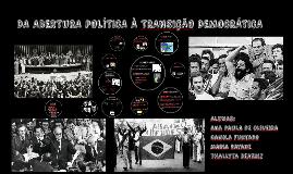 DA ABERTURA POLÍTICA À TRANSIÇÃO DEMOCRÁTICA