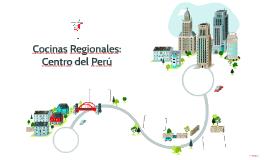 Cocinas Regionales: Centro del Perú