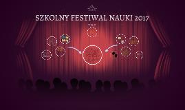 SZKOLNY FESTIWAL NAUKI 2017