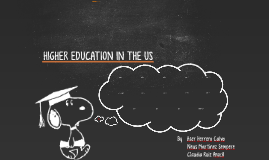 HIGHER EDUCATION IN THE US