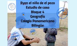 Ryan el niño de el pozo