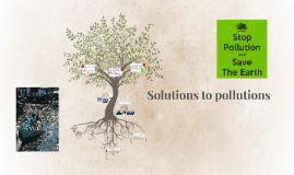Solutions to pollutions