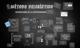 Copy of Copy of Metodo Heuristico