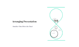 Arranging Presentation