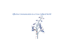Effective Communication in a Cross-Cultural World