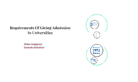 Requirements Of Giving Admission In Universities