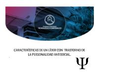 CARACTERÍSTICAS DE UN LÍDER CON  TRASTORNO DE LA PERSONALIDA