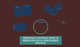 Copy of PROGRAMA NACIONAL PARA LA REDUCCIÓN DE LA MORTALIDAD INFANTI