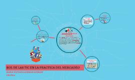 ROL DE LAS TIC EN LA PRACTICA DEL MERCADEO