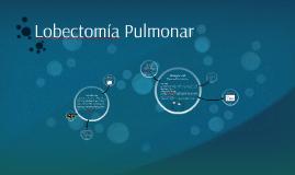 Lobectomía Pulmonar