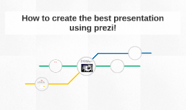 How to create the best presentation