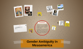 Gender Ambiguity in Mesoamerica