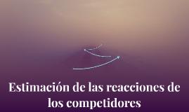 estimacion de las reacciones de los competidores
