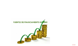 Copy of FUENTES DE FINANCIAMIENTO INTERNO