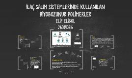 İLAÇ SALIM SİSTEMLERİNDE KULLANILAN BİYOBOZUNUR POLİMERLER