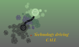 Copy of Technology driving CALL