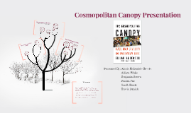 sc 1 st  Prezi & Cosmopolitan Canopy Presentation by Alexis McDaniels-Brooks on Prezi