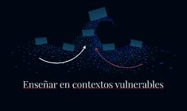 Enseñar en contextos vulnerables